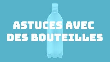 Les life hacks à faire avec des bouteilles