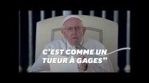 """Le pape compare l'avortement à """"engager un tueur à gages"""""""