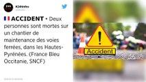 Hautes-Pyrénées. Deux morts sur un chantier ferroviaire de la SNCF.