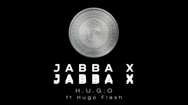 Jabba X - H.U.G.O