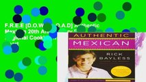 F.R.E.E [D.O.W.N.L.O.A.D] Authentic Mexican 20th Anniversary Ed: Regional Cooking from the Heart