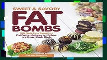 Popular Sweet and Savory Fat Bombs: 100 Delicious Treats for Fat Fasts, Ketogenic, Paleo, and