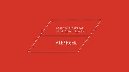 Last.fm's Current Most Loved Alt/Rock Tracks