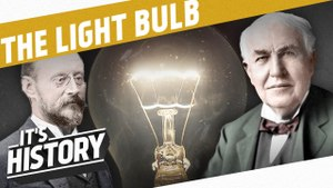 Let There Be Light - The Invention Of The Light Bulb I THE INDUSTRIAL REVOLUTION