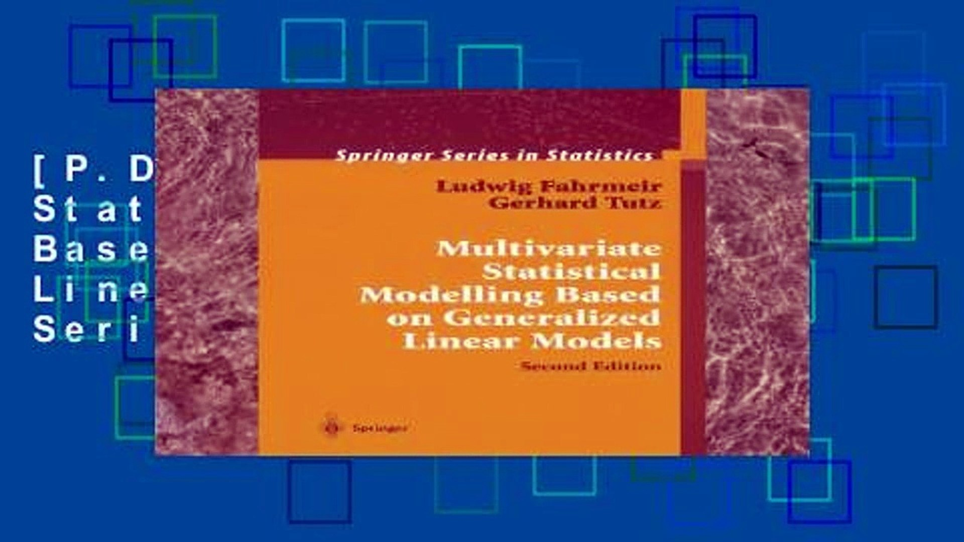 [P D F] Multivariate Statistical Modelling Based on Generalized Linear  Models (Springer Series in
