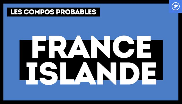 France - Islande : les compos probables