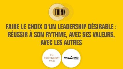 Think - Faire le choix d'un leadership désirable : Réussir à son rythme, avec ses valeurs, avec les autres