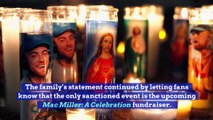 Mac Miller's Family Warns Against Unsanctioned Memorial Events