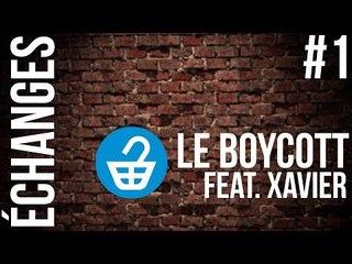 LE BOYCOTT _ #1 Les Echanges