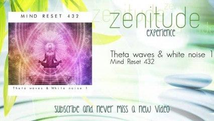 Mind Reset 432 - Theta waves & white noise 1