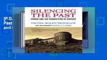 [P.D.F D.O.W.N.L.O.A.D] Silencing the Past (20th Anniversary Edition): Power and the Production of