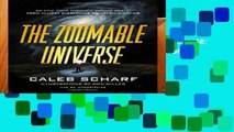 P.D.F D.O.W.N.L.O.A.D The Zoomable Universe: An Epic Tour Through Cosmic Scale, from Almost