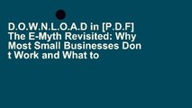 D.O.W.N.L.O.A.D in [P.D.F] The E-Myth Revisited: Why Most Small Businesses Don t Work and What to