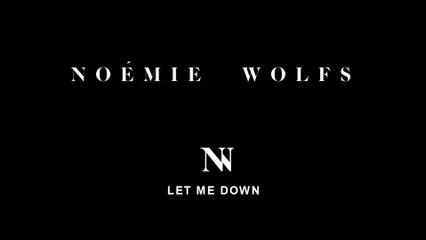 Noémie Wolfs - Let Me Down