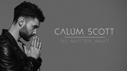 Calum Scott - No Matter What