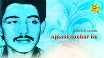 Zubair Hussain - Ajnabi Shehar Ke - Pakistani Old Hit Songs