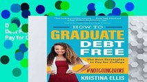 D.O.W.N.L.O.A.D [P.D.F] How to Graduate Debt Free: The Best Strategies to Pay for College