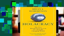 Popular Holacracy: The New Management System for a Rapidly Changing World