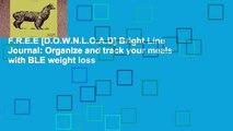 F.R.E.E [D.O.W.N.L.O.A.D] Bright Line Journal: Organize and track your meals with BLE weight loss