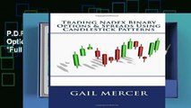 P.D.F D.O.W.N.L.O.A.D Trading Nadex Binary Options   Spreads Using Candlestick Patterns *Full Books*
