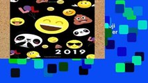 D.O.W.N.L.O.A.D [P.D.F] 2019: Cute Emoji Fun Week To View Daily Diary and Planner For Scheduling,