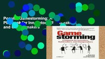 Popular Gamestorming: A Playbook for Innovators, Rulebreakers, and Changemakers