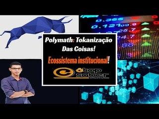 O Que é Token Polymath - Criação de Tokens de Título - Emissão de STO na Polimath - Tokanizar Titulo