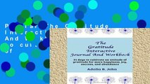 Popular The Gratitude Interactive Journal And Workbook: 31 days to cultivate an attitude of