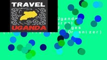 [P.D.F] Travel Uganda: Blank Travel Journal, 5 x 8, 108 Lined Pages (Travel Planner   Organizer)