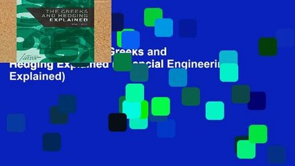 best product the greeks and hedging explained financial engineering explained