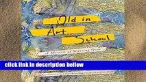 Best product  Old in Art School: A Memoir of Starting Over