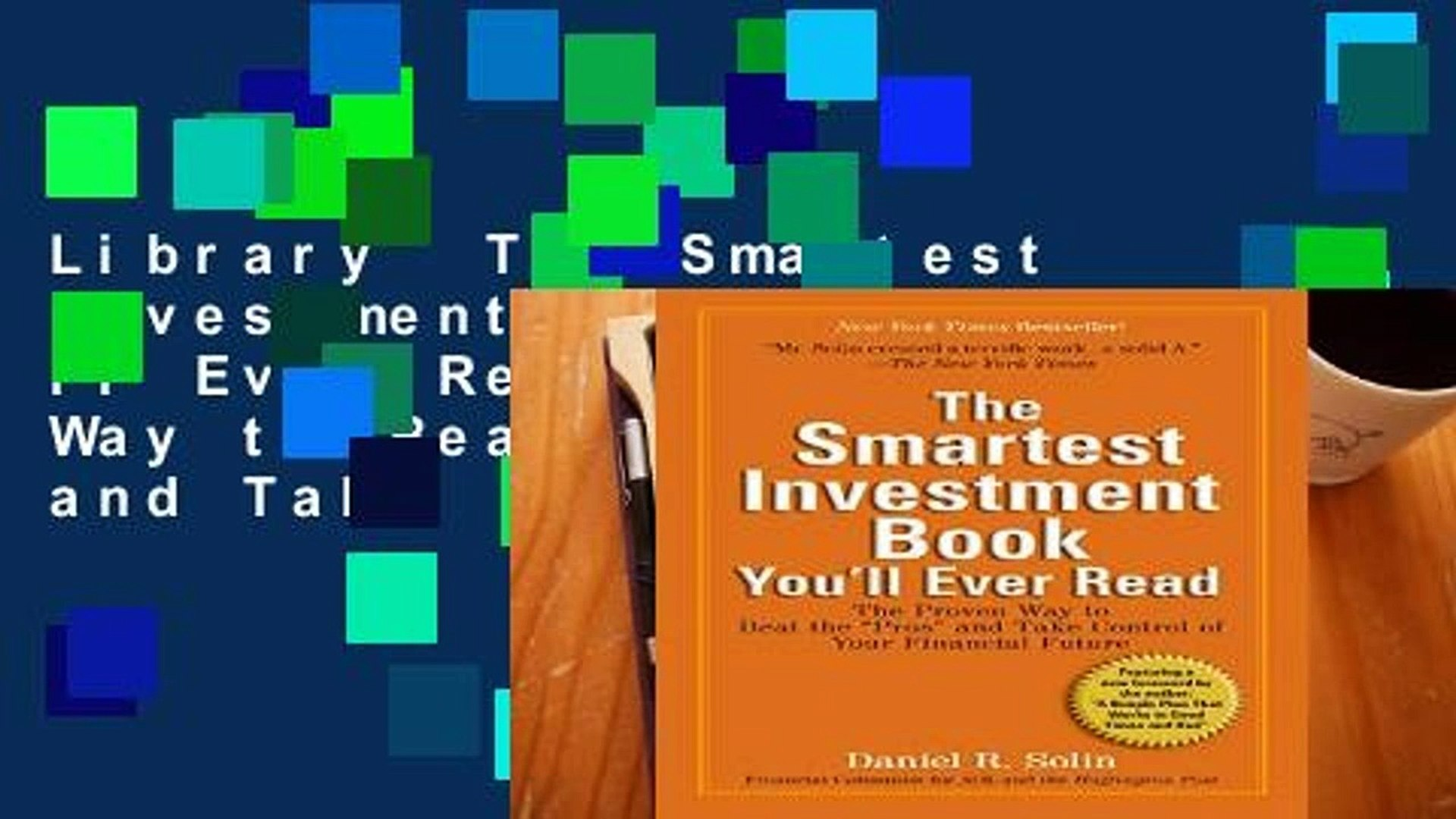 Library  The Smartest Investment Book You ll Ever Read: The Proven Way to Beat the
