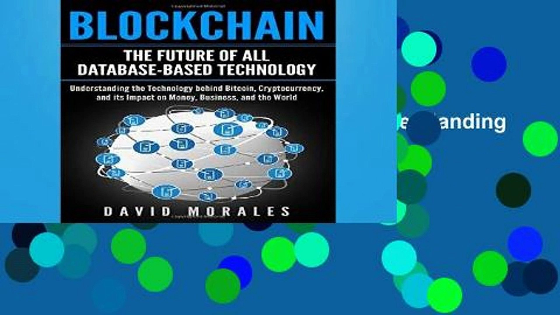 [P.D.F] Blockchain - The Future of All Database-Based Technology - Understanding The Technology