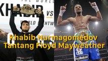 Wow! Khabib Nurmagomedov Ajak Duel Floyd Mayweather