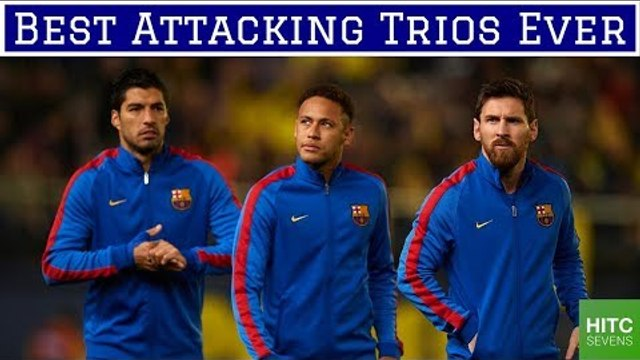 7 Greatest Attacking Trios of All Time