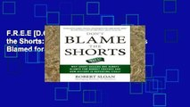 F.R.E.E [D.O.W.N.L.O.A.D] Don t Blame the Shorts: Why Short Sellers Are Always Blamed for Market