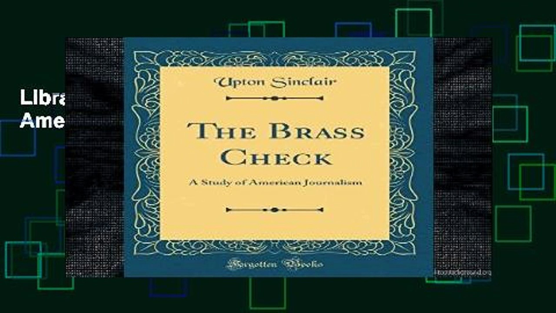 Library  The Brass Check: A Study of American Journalism (Classic Reprint)