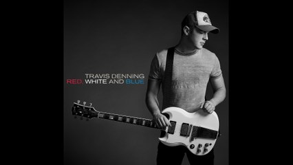 Travis Denning - Red, White And Blue