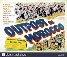 Outpost in Morocco (1949) directed by Robert Florey