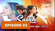 Switch Thai Drama Ep03 October 15, 2018 - Tagalog Dubbed