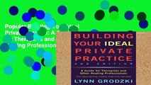 Popular Building Your Ideal Private Practice: A Guide for Therapists and Other Healing Professionals