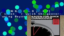 D.O.W.N.L.O.A.D [P.D.F] Kaizen for Quick Changeover: Going Beyond SMED [P.D.F]
