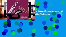 [P.D.F] Marketing That Works: How Entrepreneurial Marketing Can Add Sustainable Value to Any Sized