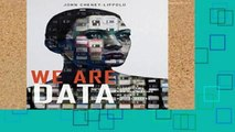 [P.D.F] We Are Data: Algorithms and the Making of Our Digital Selves [E.B.O.O.K]