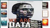 F.R.E.E [D.O.W.N.L.O.A.D] We Are Data: Algorithms and the Making of Our Digital Selves [E.B.O.O.K]