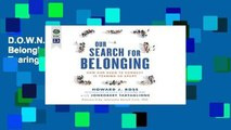 D.O.W.N.L.O.A.D [P.D.F] Our Search for Belonging: How Our Need to Connect Is Tearing Us Apart