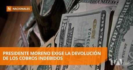 Presidente Moreno advierte con sanciones por cobros indebidos