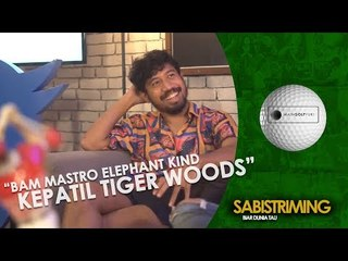 "#MainGolfYuk! ""BAM MASTRO ELEPHANT KIND KEPATIL TIGER WOODS"""