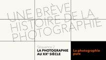 MOOC Une brève histoire de la photographie - La photographie au XXe siècle - La photographie pure