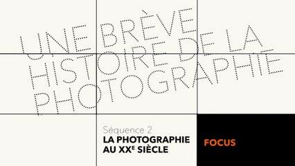 MOOC Une brève histoire de la photographie - La photographie au XXe siècle - Focus